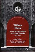 Tikkun Olam: Social Responsibility in Jewish Thought and Law