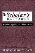 Scholar's Haggadah Ashkenazic, Sephardic, And Oriental Versions