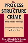Advances in Criminological Theory (The Process and Structure of Crime: Criminal Events and C...