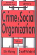 Crime and Social Organization Advances in Criminological Theory