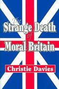 Strange Death of Moral Britain