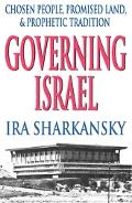 Governing Israel Chosen People, Promised Land & Prophetic Tradition