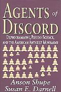 Agents of Discord Deprogramming, Pseudo-Science, And the American Anticult Movement