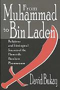 From Muhammad to Bin Laden Religious and Ideological Sources of the Homicide Bombers Phenomenon