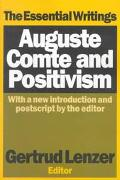 Auguste Comte and Positivism The Essential Writings