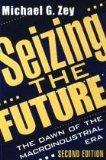 Seizing the Future: The Dawn of the Macroindustrial Era