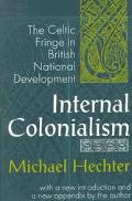Internal Colonialism The Celtic Fringe in British National Development