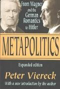 Metapolitics From Wagner and the German Romantics to Hitler