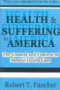 Health and Suffering in America The Context and Content of Mental Health Care