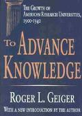 To Advance Knowledge The Growth of American Research Universities, 1900-1940