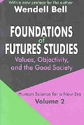 Foundations of Futures Studies Values, Objectivity, and the Good Society  Human Science for ...