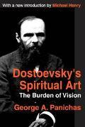 Dostoevsky's Spiritual Art The Burden of Vision