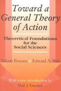 Toward a General Theory of Action Theoretical Foundations for the Social Sciences