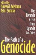 Path of a Genocide The Rwanda Crisis from Uganda to Zaire