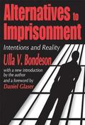 Alternatives to Imprisonment Intentions and Reality