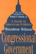 Congressional Government A Study in American Politics