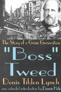Boss Tweed The Story of a Grim Generation