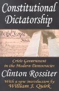 Constitutional Dictatorship Crisis Government in the Modern Democracies