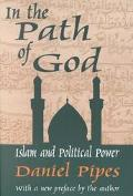 In the Path of God Islam and Political Power