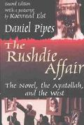 Rushdie Affair The Novel, the Ayatollah, and the West