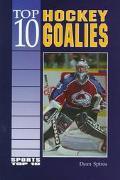Top 10 Hockey Goalies
