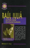 Raul Julia Actor and Humanitarian