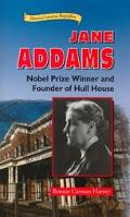 Jane Addams Nobel Prize Winner and Founder of Hull House
