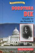 Dorothea Dix Crusader for the Mentally Ill