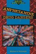 Amphetamine Drug Dangers