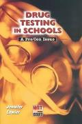 Drug Testing in Schools A Pro/Con Issue