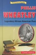 Phillis Wheatley Legendary African-American Poet