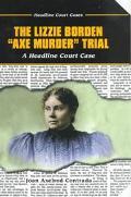 Lizzie Borden Axe Murder Trial A Headline Court Case