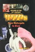 1970s From Watergate to Disco