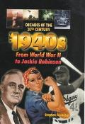 1940s From World War II to Jackie Robinson
