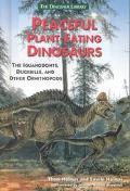 Peaceful Plant-Eating Dinosaurs Iguanodonts, Duckbills, and Other Ornithopod Dinosaurs
