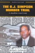 O.J. Simpson Murder Trial A Headline Court Case