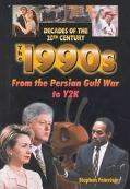 1990s From the Persian Gulf War to Y2K