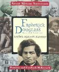 Frederick Douglass Leader Against Slavery