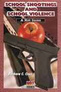 School Shootings and School Violence A Hot Issue