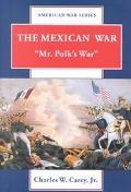Mexican War Mr. Polk's War