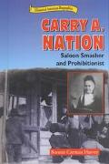 Carry A. Nation Saloon Smasher and Prohibitionist