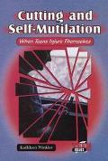 Cutting and Self-Mutilation When Teens Injure Themselves