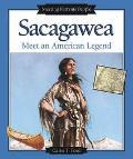 Sacagawea Meet an American Legend