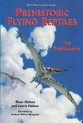 Prehistoric Flying Reptiles The Pterosaurs
