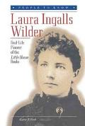 Laura Ingalls Wilder Real-Life Pioneer of the Little House Books
