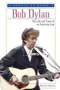 Bob Dylan The Life and Times of an American Icon