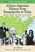 African-American History from Emancipation to Today Rising Above the Ashes of Slavery