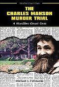 Charles Manson Murder Trial A Headline Court Case