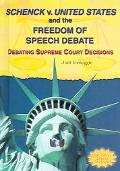 Schenk V. United States And The Freedom Of Speech Debate Debating Supreme Court Decisions