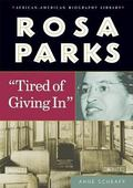 Rosa Parks tired of Giving In